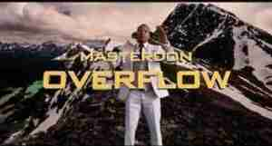 Video: MasterDon – Overflow